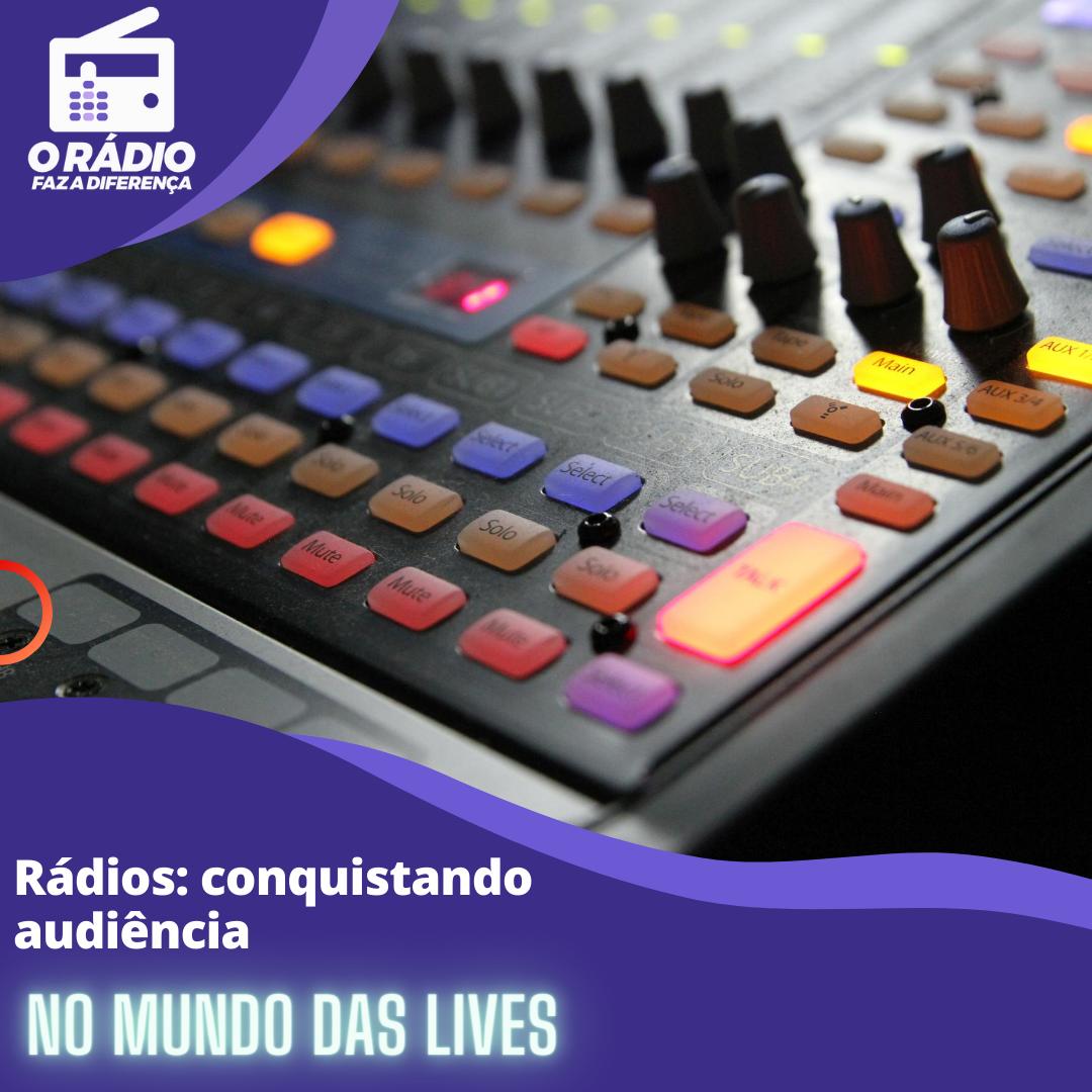 Rádios: conquistando audiência no mundo das lives