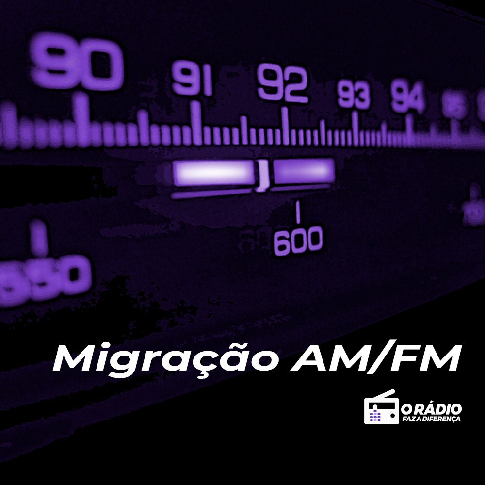 Migração AM FM