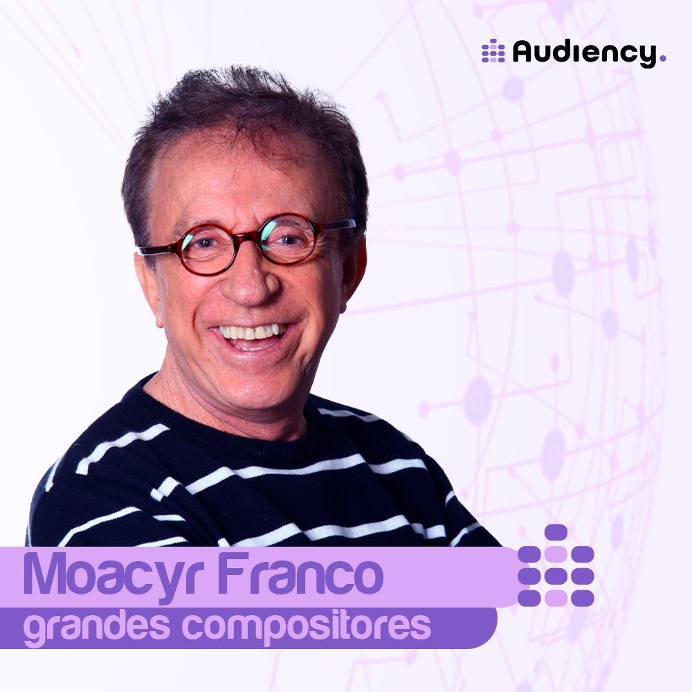 Grandes compositores - Moacyr Franco