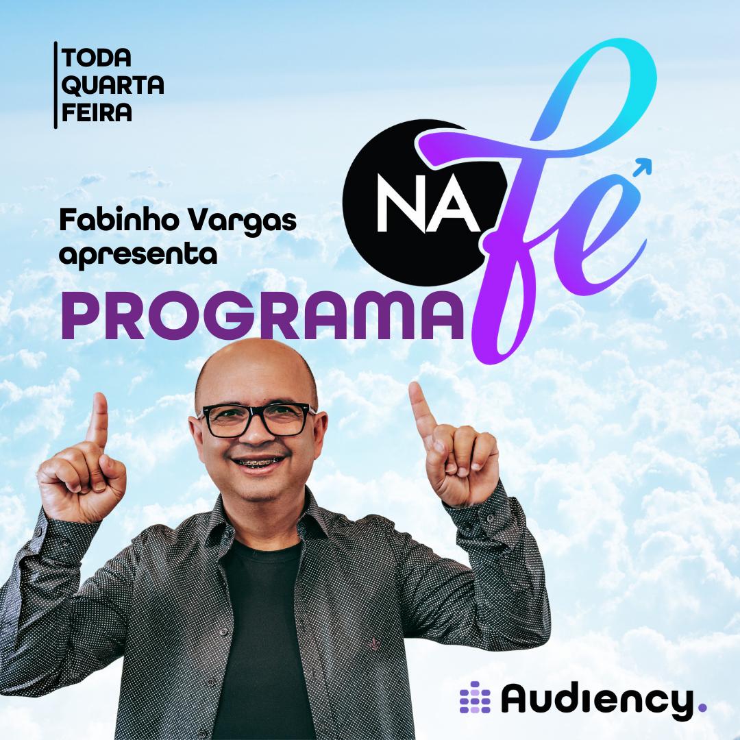 Fabinho Vargas - Papo Na fé #40 - audiency