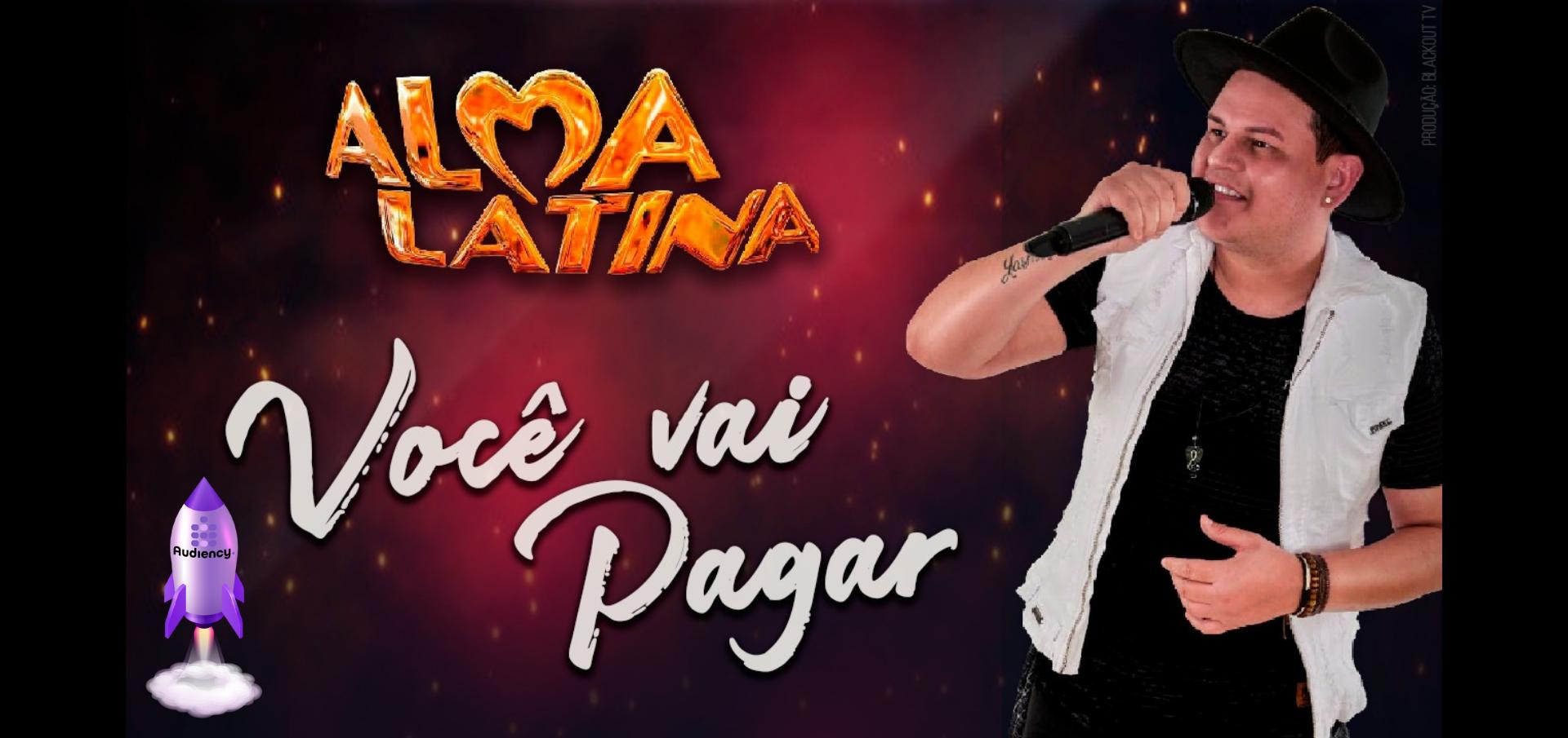 """A banda Alma Latina lança """"Você Vai Pagar"""""""